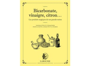Bicarbonate, vinaigre, citron... Les produits magiques