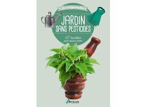 Jardin sans pesticides 60 recettes pour mieux vivre