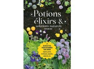 Potions, élixirs & solutions naturels