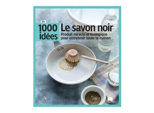 Livre 1000 IDEES LE SAVON NOIR