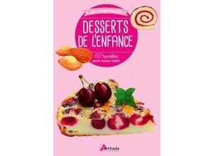 Desserts de l'enfance - 60 recettes pour mieux vivre